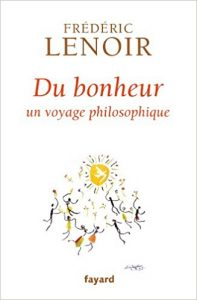 du-bonheur-un-voyage-philosophique-frederic-lenoir